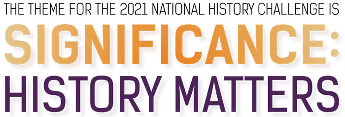 The NHC theme for 2021 is SIGNIFICANCE: - History matters